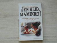 Mühlanová - Jen klid, maminko! Oodněty pro výchovu dětí do tří let (1994)
