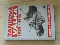Piekalkiewicz - Tanková válka 1939 - 1945 (1995)