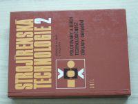 Hluchý a kol. - Strojírenská technologie 2 - Polotovary a jejich technologičnost, základy obrábění (1979)
