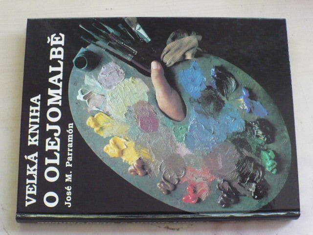 Parramón - Velká kniha o olejomalbě (1996)