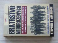 Ambrose - Bratrstvo neohrožených - Rota E 506. pluku 101. vzdušné výsadkové divize z Normandie až do