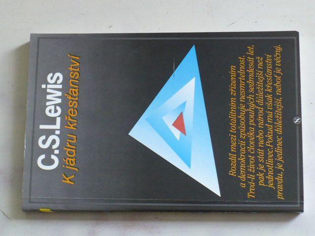 C.S.Lewis - K jádru křesťanství (1993)