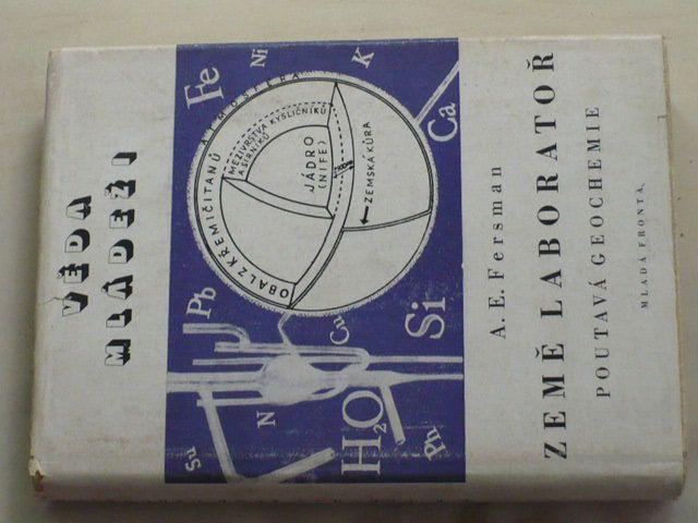 Fersman - Země laboratoř - Poutavá geochemie (1950) Věda mládeži