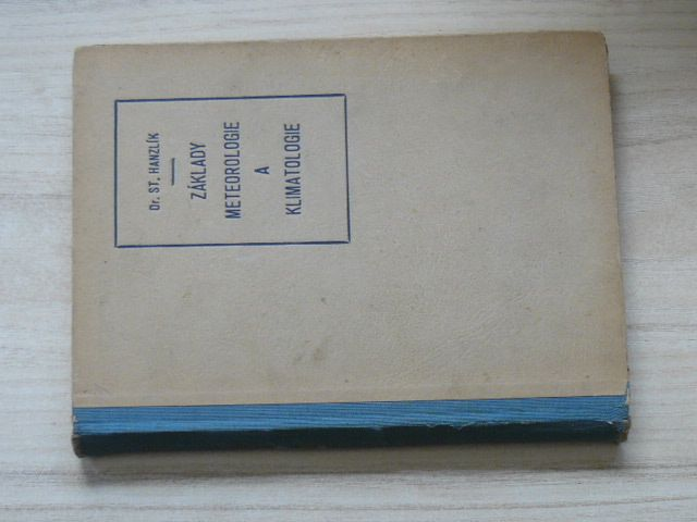 Hanzlík - Základy meteorologie a klimatologie (1947)