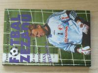 Jenčík, Jirák - Fotbal zezadu - Ze vzpomínek brankáře Jana Stejskala (1998)