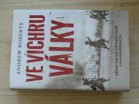 Roberts - Ve vichru války - Dějiny Druhé světové války v novém pohledu (2010)