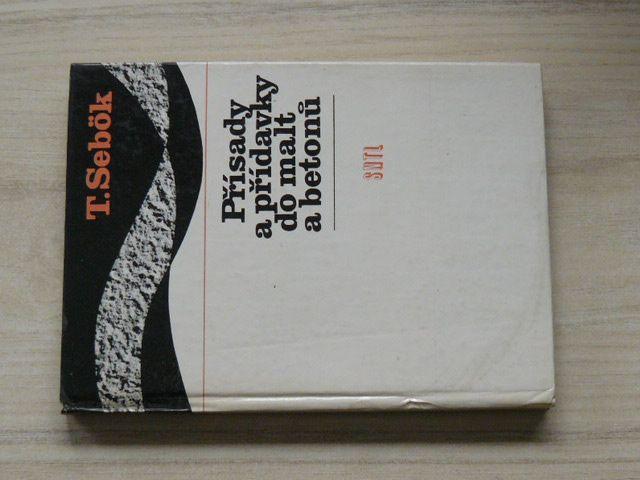 Sebök - Přísady a přídavky do malt a betonů (1985)