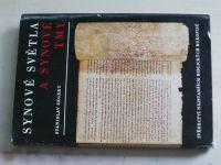 Segert - Synové světla a synové tmy - Svědectví nejstarších Biblických rukopisů (1970)