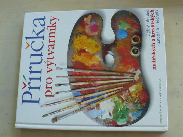 Gairová - Příručka pro výtvarníky - Úplný přehled malířských a kreslířských materiálů... (2003)
