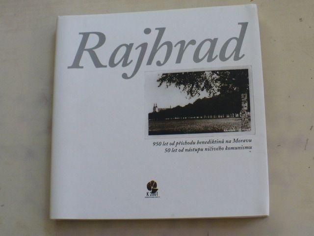 Kratochvíl - Rajhrad - 950 let od příchodu benediktinů na Moravu (2001)