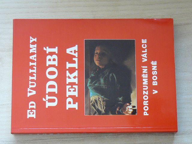 Vulliamy - Údobí pekla - Porozumění válce v Bosně (1994)