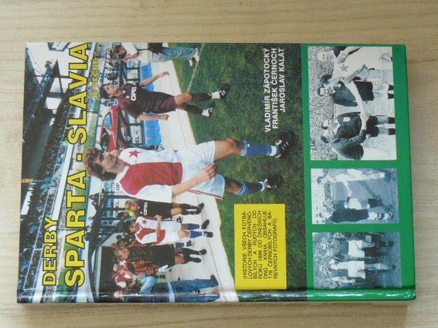 Zápotocký, Černoch, Kalát - Derby Sparta - Slavia je věčné.... (1994)