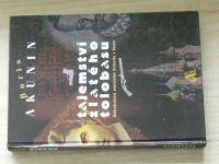 Akunin - Tajemství zlatého tolobasu - Dobrodružství anglického historika v Rusku (2002)