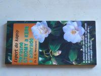 Expert do kapsy - Hessayon - Okrasné stromy a keře v zahradě v zahradě (2002)
