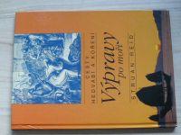 Reid - Výpravy po moři - Cesty hedvábí a koření (1993)