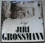 To byl Jiří Grossmann (1975)