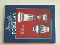 Hrůzková - Rožnovský malovaný porcelán (2005)