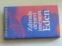 Kantůrková - Zahrada dětství jménem Eden (1998)