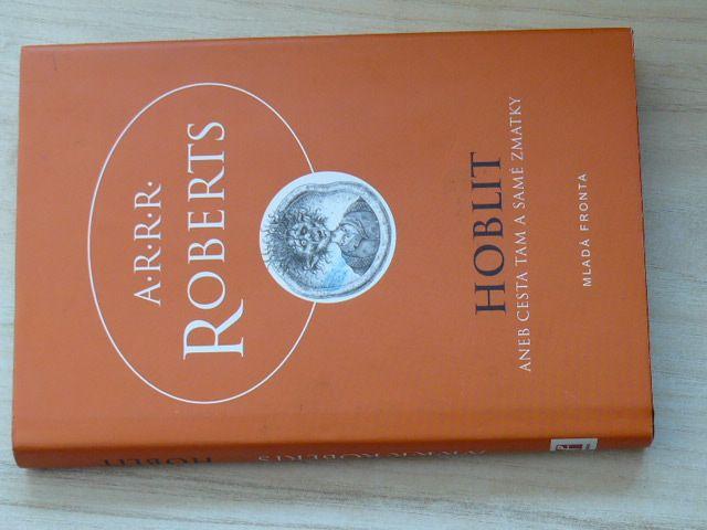 A.R.R.R. Roberts - Hoblit aneb Cesta tam a samé zmatky (2003)