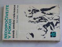 Daněk, Teplý - Neodpočívejte v pokoji aneb umění rekreace (1974)