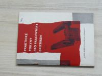 Praktické pokyny pro pracovníky brusíren - II. část - Brusné a lešticí nástroje a pomůcky