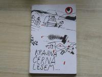 Knězek - Krajina černá lesem... Čtení o životě a tvorbě Bohumíra Četyny (1998)  14/30