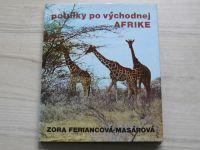 Zora Feriancová-Masárová - Potulky po východnej Afrike (1976) slovensky