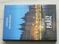 Lingea - Insight Guides - Zažijte Paříž - 100 tipů pro nevšední zážitky (2017)