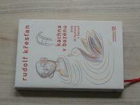 Rudolf Křesťan - Kachna v bazénu aneb 66 fejetonů a žasnutí (2004)