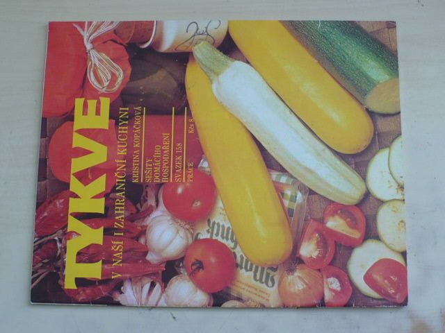Sešity domácího hospodaření - svazek 158 - Kopáčková - Tykve v naší i zahraniční kuchyni (1989)