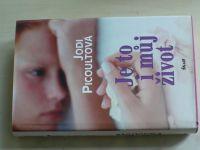 Picoultová - Je to i můj život (2005)