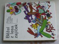 Sirovátka - Běžel z lesa zajíček - Říkadla a pohádky se samými zvířátky (1975)