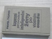 Tigrid - Kapesní průvodce inteligentní ženy po vlastním osudu (1992)