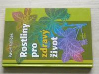 Valíček - Rostliny pro zdravý život (2007)