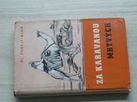 Vladislav Forejt-Adam  Za karavanou mrtvých (1941) Zápisky z automobilové pouti...Walter