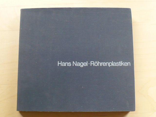 Hans Nagel - Röhrenplastiken (1971) německy