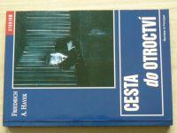 Friedrich A. Hayek - Cesta do otroctví (2004)