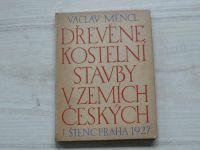 Mencl - Dřevěné kostelní stavby v zemích českých (Štenc 1927)