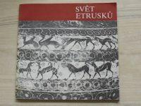 Svět Etrusků - Průvodce výstavou v paláci u Hybernů, Praha 1989