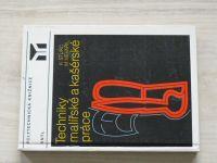Šturc, Nevařil - Techniky malířské a kašérské práce (1985)