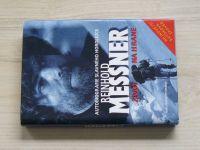 Reinhold Messner - Život na hraně (2005) Autobiografie slavného horolezce