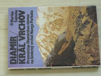Šajnoha - Diamír - Král vrchov (1981) Prvovýstup Diamírksou stenou na Severný vrchol Nanga Parbatu