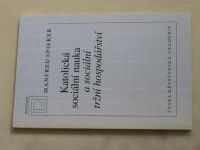 Spieker - Katolická sociální nauka a sociální tržní hospodářství (1996)