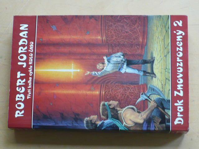 Jordan - Drak Znovuzrozený 2 - Třetí kniha cyklu Kolo času (1998)