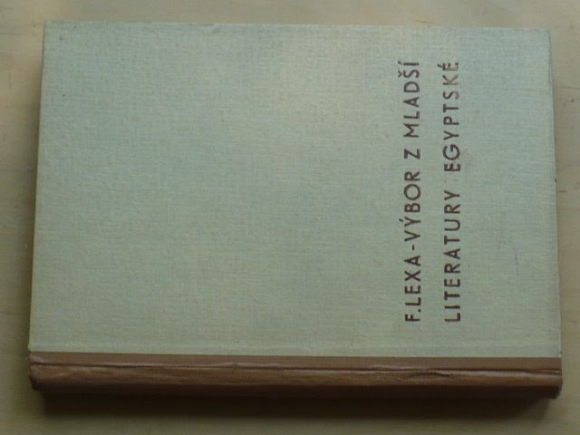 Lexa - Výbor z mladší literatury egyptské (1947)