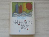 Jaroslav Bednář - Má Praho, město múz (1966)
