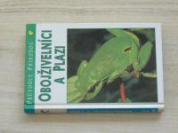 Průvodce přírodou - Diesener, Reichholf -  Obojživelníci a plazi (1997)