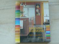 Anna Starmer - Barevná harmonie - Jak kombinovat barvy a dosáhnout požadovaného vzhledu interiéru