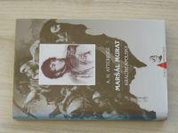 Atteridge - Maršál Murat - Král neapolský (1997)