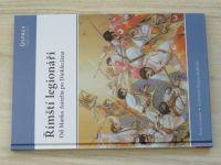 Cowan - Římští legionáři - Marka Aurelia po Diokleciána (2009) Osprey